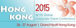 ACTE Global Corporate Travel Conference - Hong Kong 2015