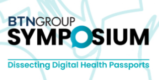 BTN Group Symposium: Dissecting Digital Health Passports 2021