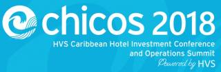 Caribbean Hotel Investment Conference & Operations Summit (CHICOS) 2018