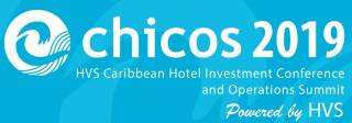 Caribbean Hotel Investment Conference & Operations Summit (CHICOS) 2019
