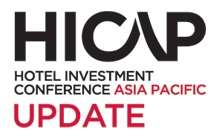 HICAP UPDATE: Hotel Investment Conference Asia Pacific UPDATE 2016