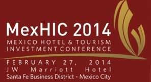 Mexico Hotel & Tourism Investment Conference (MexHIC) 2014
