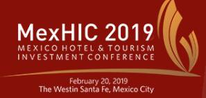 Mexico Hotel & Tourism Investment Conference (MexHIC) 2019 | Events