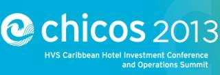 Caribbean Hotel Investment Conference & Operations Summit (CHICOS) 2013