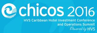Caribbean Hotel Investment Conference & Operations Summit (CHICOS) 2016