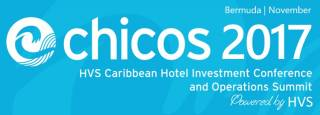 Caribbean Hotel Investment Conference & Operations Summit (CHICOS) 2017
