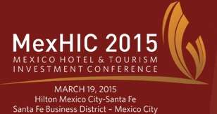 Mexico Hotel & Tourism Investment Conference (MexHIC) 2015