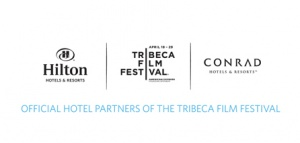 Hilton Hotels and Conrad Hotels announce new Partnership with Tribeca Film Festival