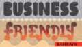 Bahrain - Business Friendly @ DTMC