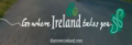 Ireland - Go Where Ireland Takes You @ DTMC